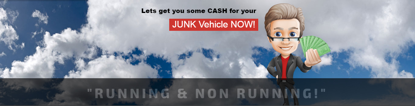 Cash for your Junk Vehicle Now! Running & Non Running